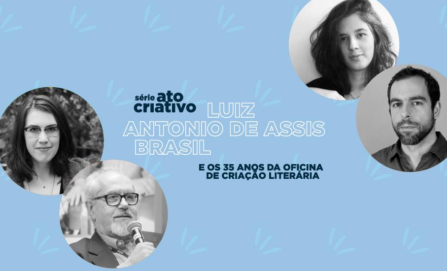 Série Ato Criativo, Luiz Antonio de Assis Brasil, Oficina de criação Literária