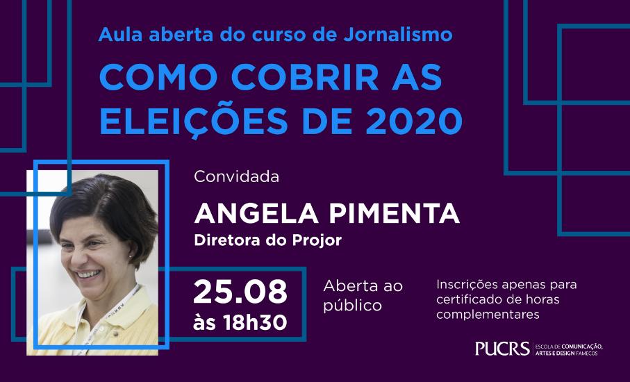 Curso de Jornalismo promove aula aberta gratuita sobre como cobrir eleições- Angela Pimenta, diretora do Projor, é a convidada do evento que será transmitido pelo Facebook da Famecos no dia 25 de agosto, às 18h30min