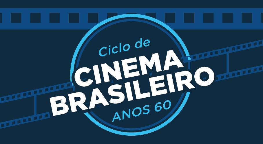 Ciclo de Cinema Brasileiro Anos 1960