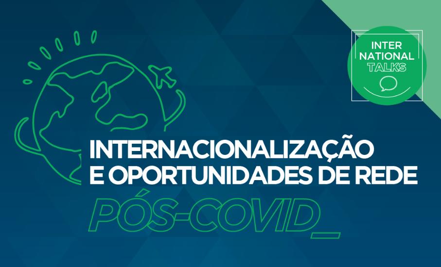 Internacionalização e oportunidades de rede pós-Covid