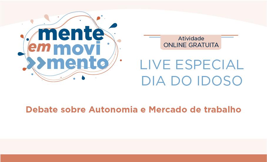Live Especial Dia do Idoso: Debate sobre Autonomia e Mercado de Trabalho
