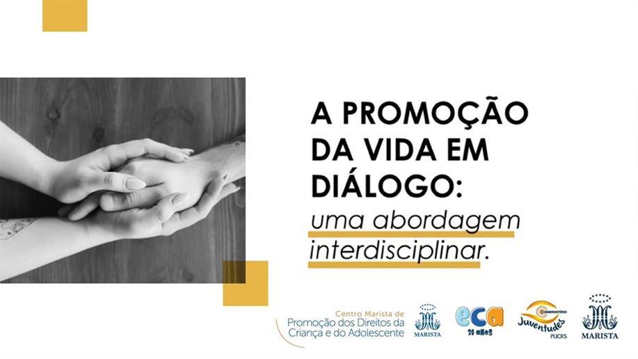 A promoção da vida em diálogo: uma abordagem interdisciplinar, rede marista