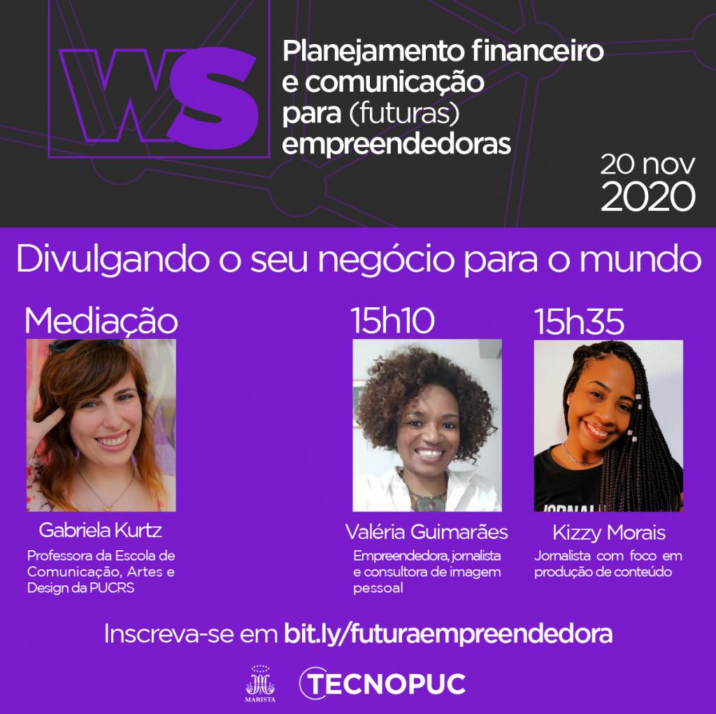 Empreendedorismo feminino, finanças, comunicação, tecnopuc