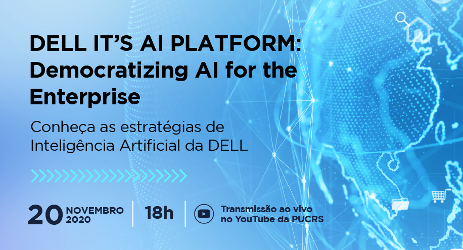 20/11 - Dell IT's AI Platform: Democratizing AI for the Enterprise - Conheça as estratégias de Inteligência Artificial da DELL