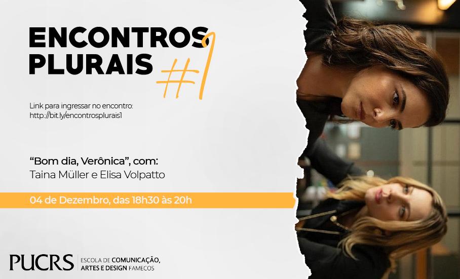Encontros Plurais: Bom dia, Verônica | Com as atrizes Tainá Müller e Elisa Volpatto