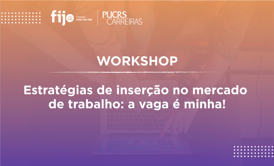 Workshop PUCRS Carreiras, mercado de trabalho