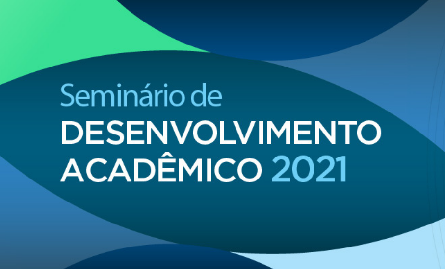 Seminário de Desenvolvimento Acadêmico acontece até terça-feira, dia 2 de março