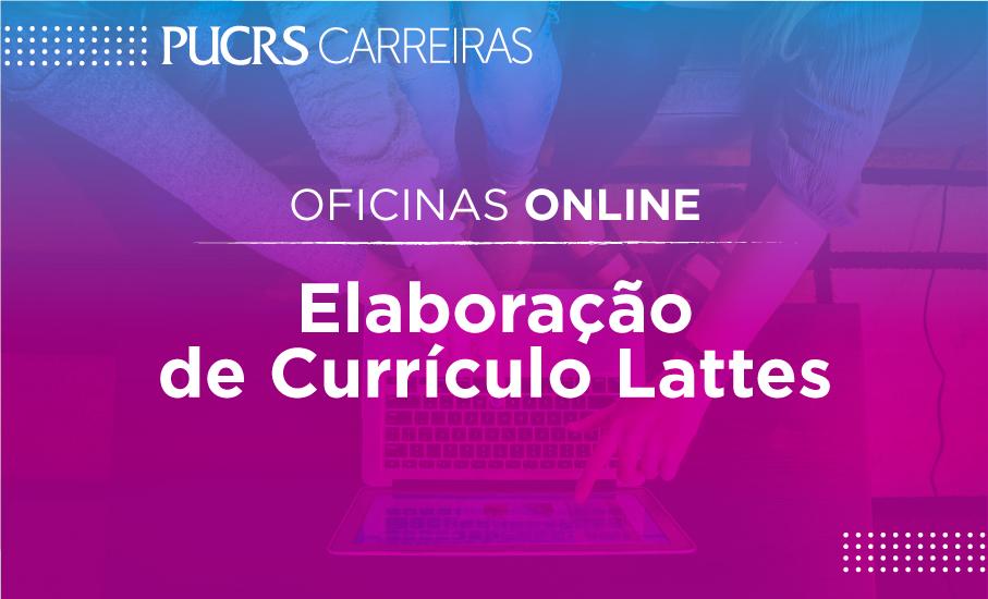 Oficina online tem como tela a elaboração de Currículo Lattes