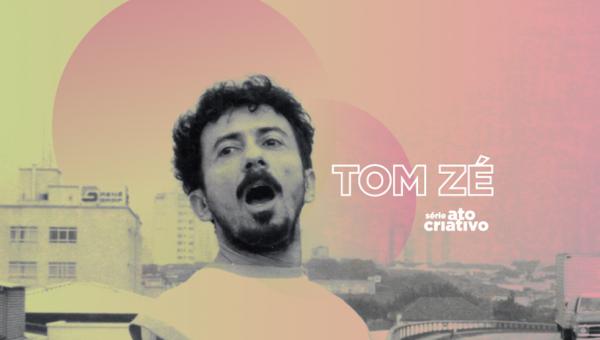 Tom Zé participa de bate-papo na série Ato Criativo
