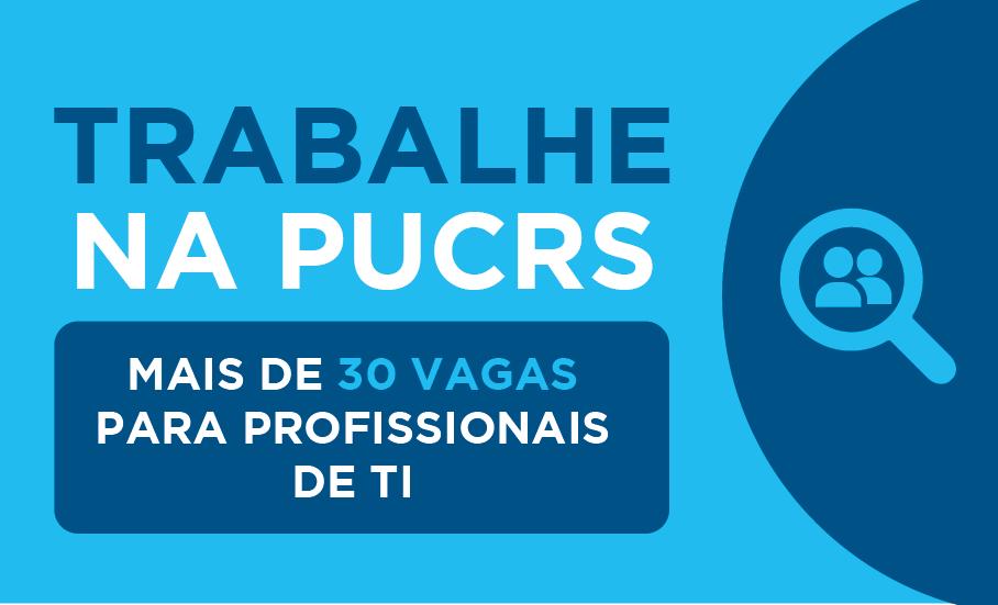 PUCRS abre mais de 30 vagas para profissionais de TI