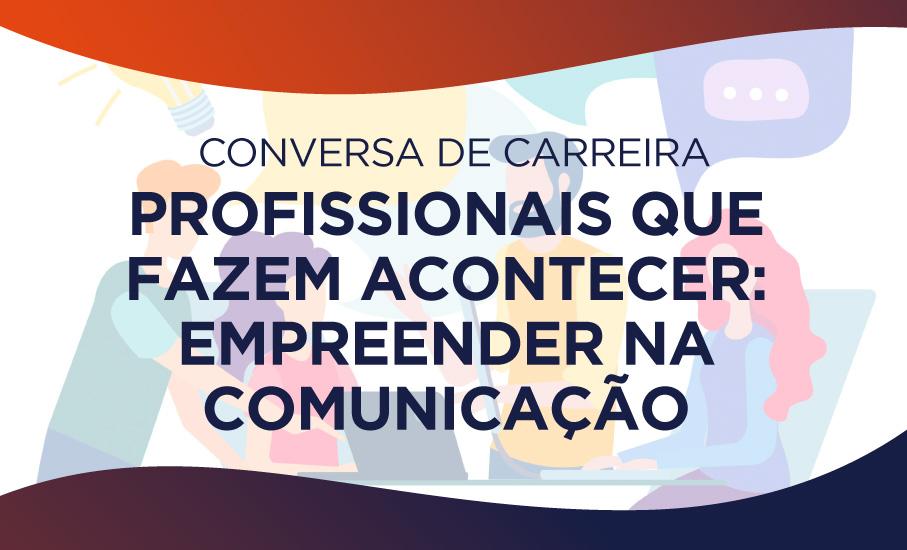 Aprenda a empreender em comunicação!