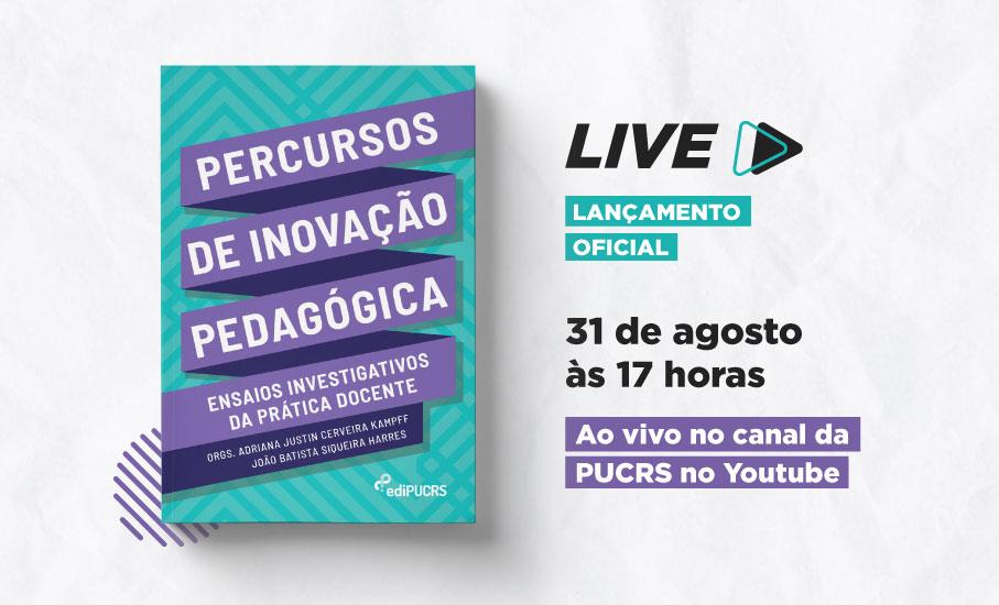 Live de lançamento do livro Percursos de Inovação Pedagógica acontece no dia 31 de agosto, às 17h