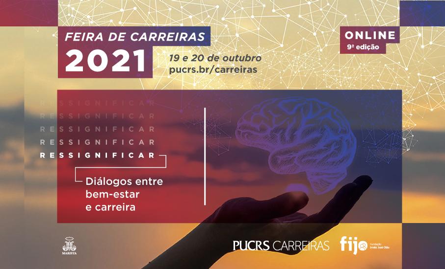 9ª Feira de Carreiras da PUCRS: diálogos entre bem-estar e carreira - Programação deste ano é 100% gratuita e online e acontece nos dias 19 e 20 de outubro